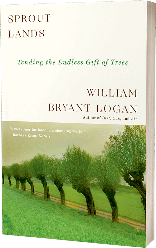 Sprout Lands by William Bryant Logan